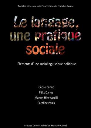 Le langage, une pratique sociale : éléments d'une sociolinguistique politique