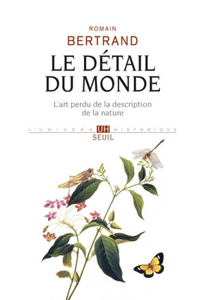 Le détail du monde : l'art perdu de la description de la nature