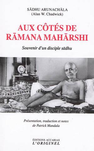 Aux côtés de Râmana Mahârshi : souvenirs d'un disciple sâdhu