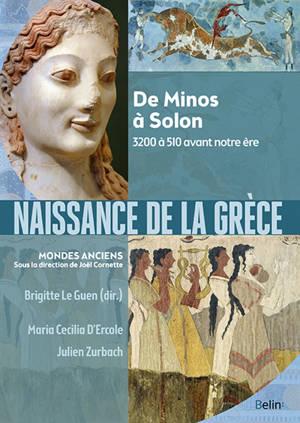 Naissance de la Grèce : de Minos à Solon : 3200 à 510 avant notre ère