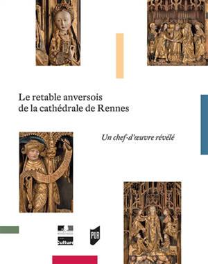 Le retable anversois de la cathédrale de Rennes : un chef-d'oeuvre révélé