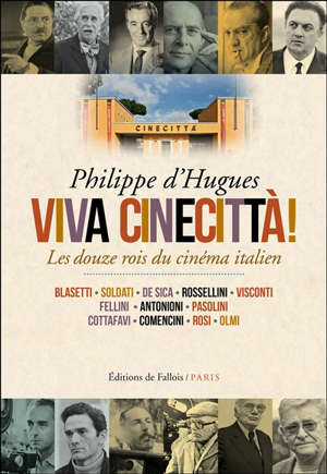 Viva Cinecittà : les douze rois du cinéma italien
