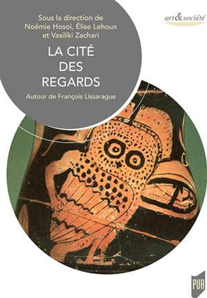 La cité des regards : autour de François Lissarague