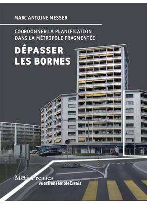 Dépasser les bornes : coordonner la planification dans la métropole fragmentée