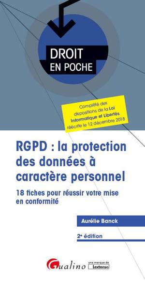 RGPD : la protection des données à caractère personnel : 18 fiches pour réussir votre mise en conformité