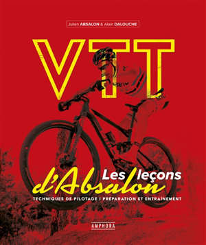 VTT, les leçons d'Absalon : techniques de pilotage, préparation et entraînement