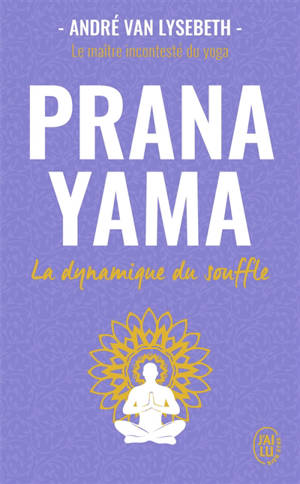 Pranayama : la dynamique du souffle