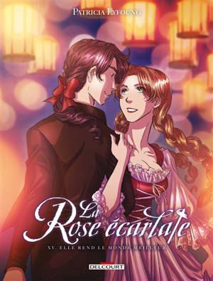 La rose écarlate. Volume 15, Elle rend le monde meilleur
