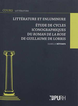 Littérature et enluminure : étude de cycles iconographiques du Roman de la rose de Guillaume de Lorris