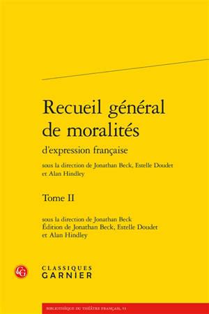 Recueil général de moralités d'expression française. Volume 2
