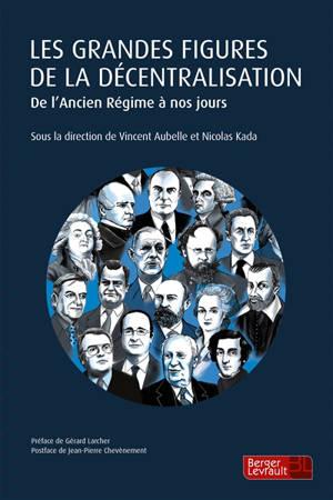 Les grandes figures de la décentralisation : de l'Ancien Régime à nos jours