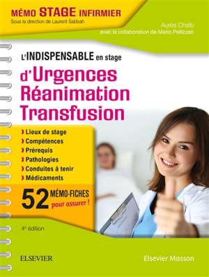 L'indispensable en stage d'urgences-réanimation-transfusion