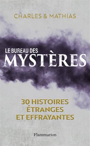 Le bureau des mystères : 30 histoires étranges et effrayantes