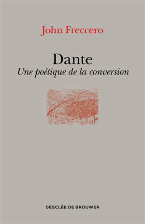 Dante : une poétique de la conversion