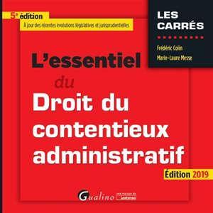 L'essentiel du droit du contentieux administratif : édition 2019