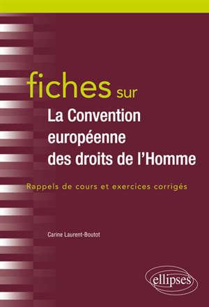 Fiches sur la Convention européenne des droits de l'homme : rappels de cours et exercices corrigés