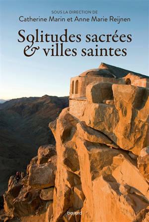 Solitudes sacrées & villes saintes
