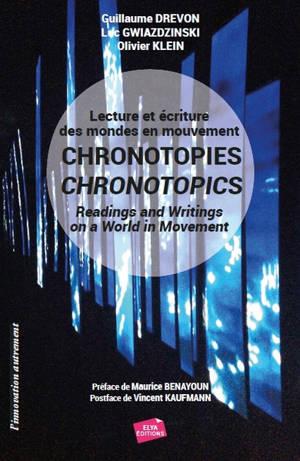 Chronotopies : lecture et écriture des mondes en mouvement = Chronotopics : readings and writings in a world in movement