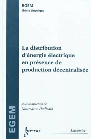La distribution d'énergie électrique en présence de production décentralisée