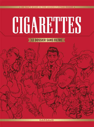 Cigarettes : le dossier sans filtre : une enquête dessinée