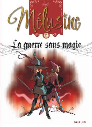 Mélusine. Volume 27, La guerre sans magie
