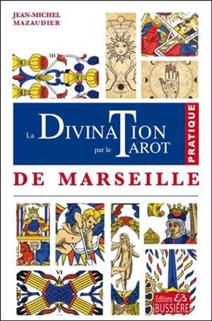 La divination par le tarot de Marseille : pratique