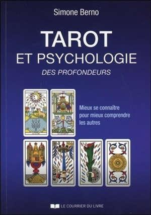 Tarot et psychologie des profondeurs : mieux se connaître pour mieux comprendre les autres