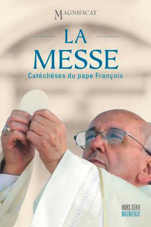 Magnificat, hors série, La messe : catéchèses du pape François