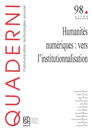 Quaderni. n° 98, Humanités numériques : vers l'institutionnalisation
