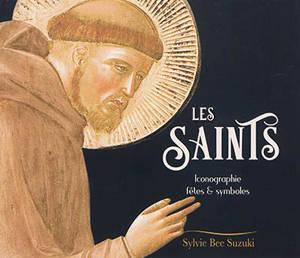 Iconographie des saints : fêtes et symboles