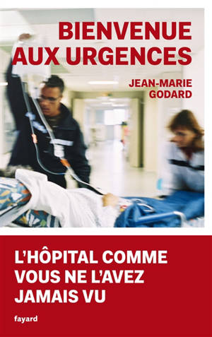Bienvenue aux urgences : l'hôpital comme vous ne l'avez jamais vu