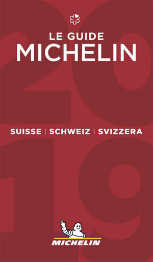 Suisse : le guide Michelin 2019 = Schweiz 2019 = Svizzera 2019