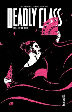 Deadly class. Volume 7, Love like blood