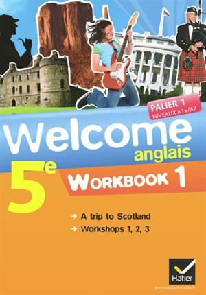 Welcome, anglais 5e : workbook