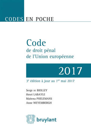 Code de droit pénal de l'Union européenne : 2017