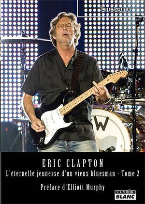 Eric Clapton : l'éternelle jeunesse d'un vieux bluesman