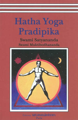 Hatha Yoga Pradipika : lumière sur le Hatha yoga