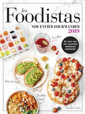 Les foodistas : nos envies gourmandes 2019 : ne ratez rien des nouvelles tendances culinaires !