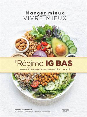 Le régime IG bas : votre allié minceur, vitalité et santé