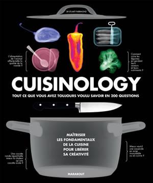 Cuisinology : tout ce que vous avez toujours voulu savoir en 200 questions