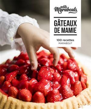 Gâteaux de mamie : 100 recettes