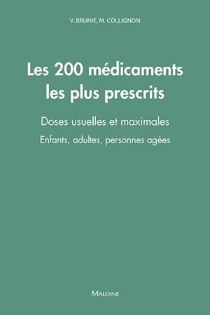 Les 200 médicaments les plus prescrits : doses usuelles et maximales : enfants, adultes, personnes âgées