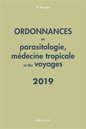 Ordonnances en parasitologie, médecine tropicale et des voyages : 66 prescriptions les plus courantes : 2019