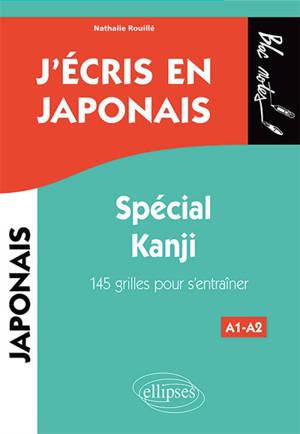 J'écris en japonais : spécial kanji, A1-A2 : 145 grilles pour s'entraîner