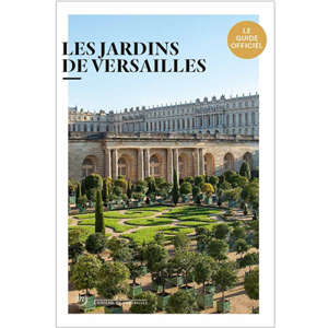 Versailles : le guide officiel