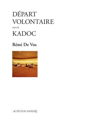 Départ volontaire; Suivi de Kadoc