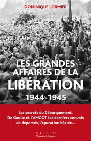 Les grandes affaires de la Libération : 1944-1945