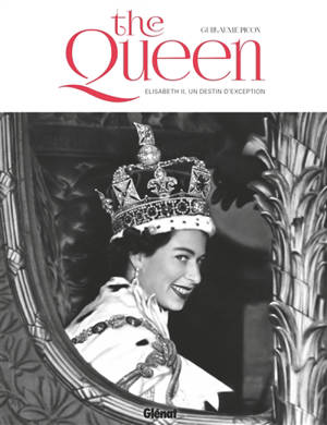 The Queen : Elisabeth II, un destin d'exception