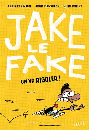 Jake le Fake. Volume 2, On va rigoler !