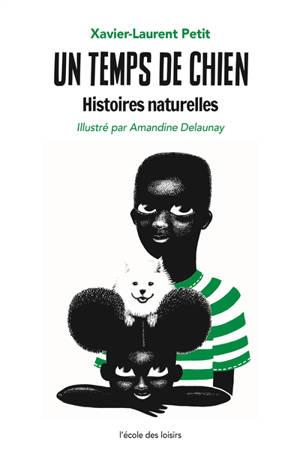 Histoires naturelles. Volume 1, Un temps de chien